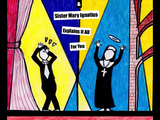 The TCDS Presents: Actor's Nightmare & Sister Mary Ignatius Explains It All For You (DOUBLE FEAT