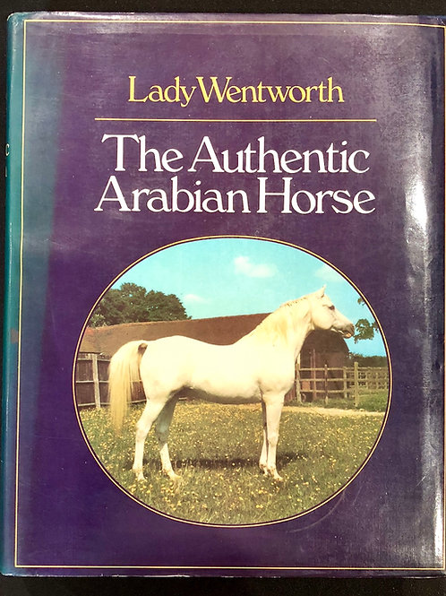 The Authentic Arabian Horse - 3rd Edition 1979