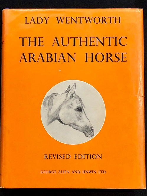 The Authentic Arabian Horse - 2nd Edition 1962