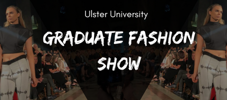 Home Grown Talent at the Ulster University Graduate Fashion Show 2017