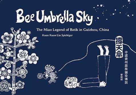 BEE UMBRELLA SKY – THE MIAO LEGEND OF BATIK IN GUIZHOU, CHINA