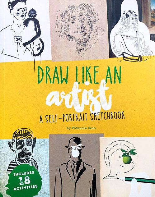 Draw Like an Artist : A Self-Portrait Sketchbook by Patricia Geis