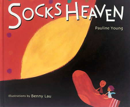 SOCKS HEAVEN written by Pauline Young Illustrated by Benny Lau
