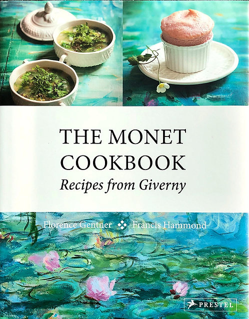 The Monet Cookbook Recipes From Giverny