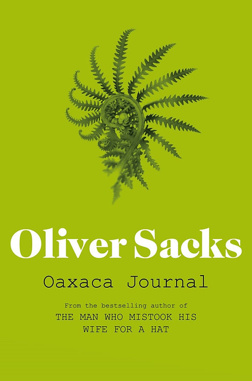 The Oaxaca Journal by Oliver Sacks