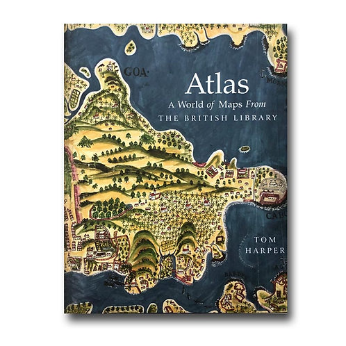 Atlas : A World of Maps from the British Library by Tom Harper