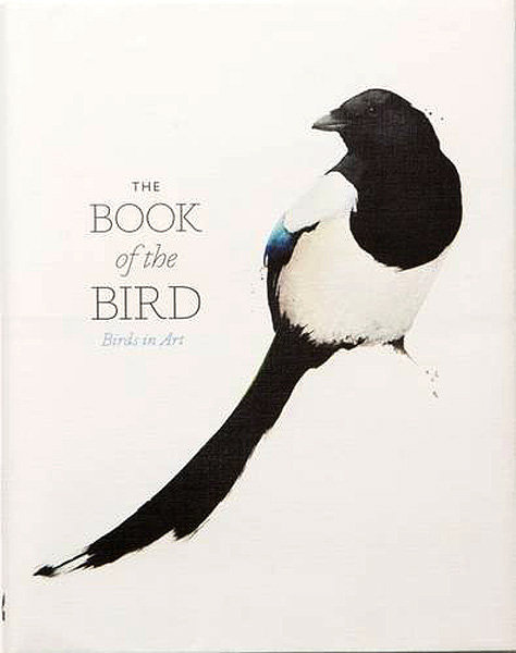 The Book of the Bird : Birds in Art by Angus Hyland and Kendra Wilson