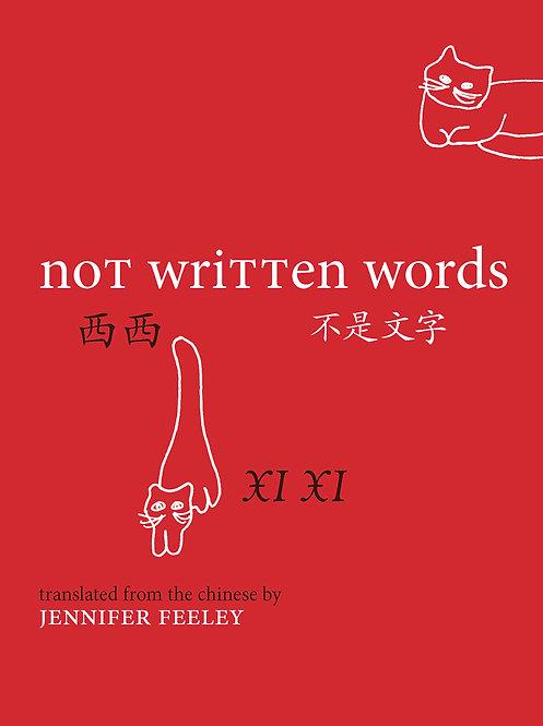 NOT WRITTEN WORDS 不是文字 poems by Xi Xi 西西