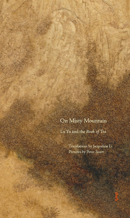 ON MISTY MOUNTAIN - Lu Yu and the Book of Tea