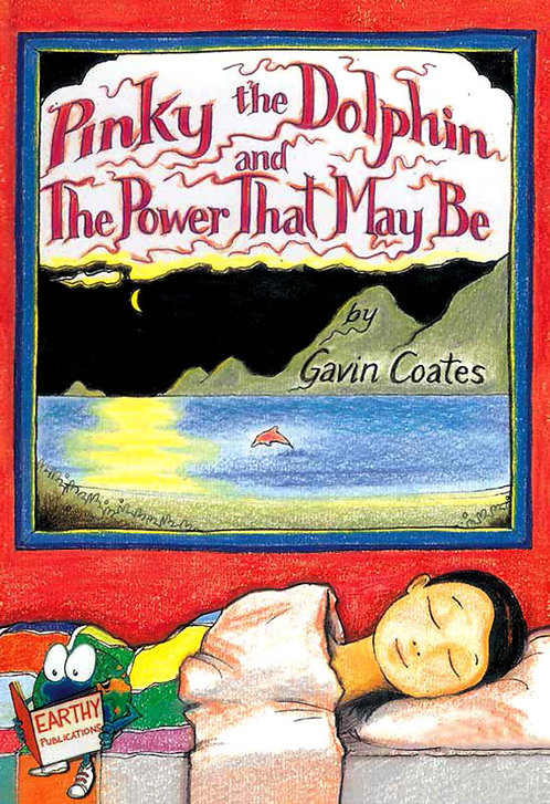 Pinky The Dolphin and The Power That May Be - Gavin Coates