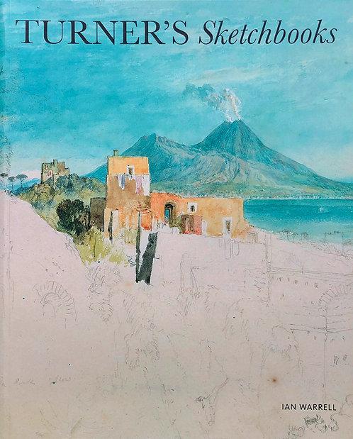 Turner's Sketchbooks - Ian Warrell