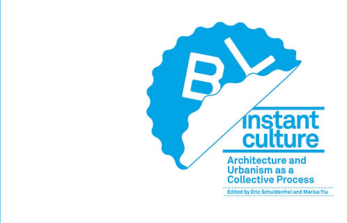 INSTANT CULTURE — ARCHITECTURE AND URBANISM AS A COLLECTIVE PROCESS