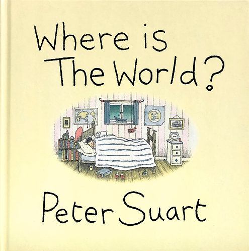 WHERE IS THE WORLD? [Tik and Tok Adventures #1] by Peter Suart