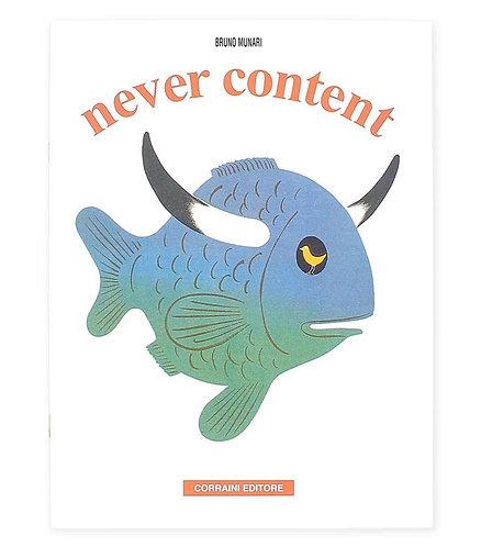 Never Content by Bruno Munari