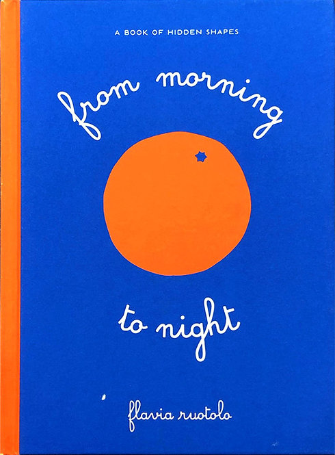 From Morning to Night by Flavia Ruotolo