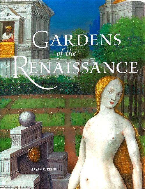 Gardens of the Renaissance - Bryan C. Kenne