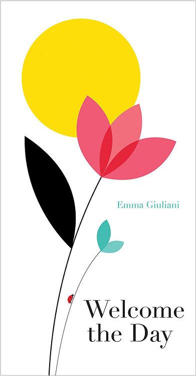 Welcome The Day | Emma Giuliani