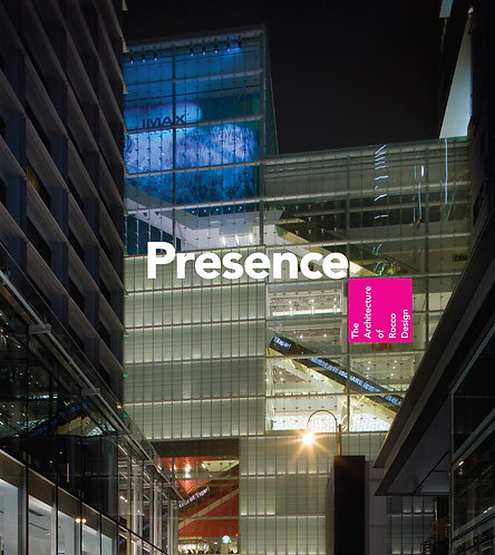 PRESENCE — THE ARCHITECTURE OF ROCCO DESIGN edited by James Saywell