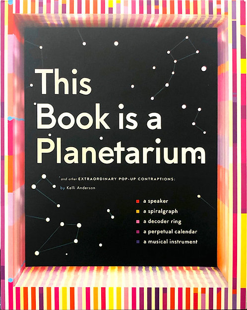 This Book Is a Planetarium | Kelli Anderson