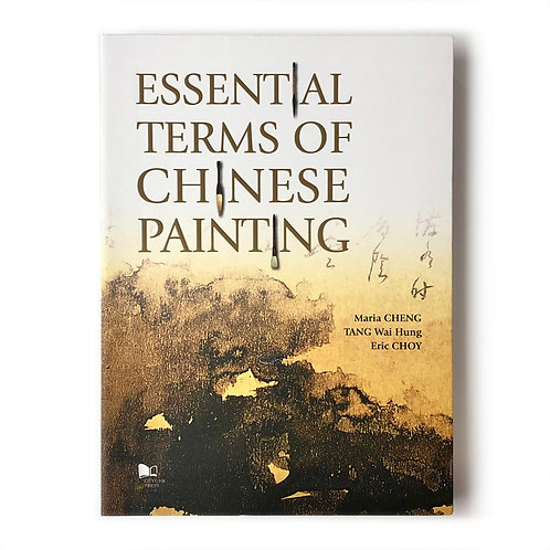Essential Terms of Chinese Paintings - Maria Cheng, Tang Wai Hung, Eric Choy