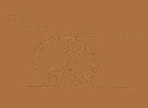 BYUS - A STORY BY US, 2B SQUARE