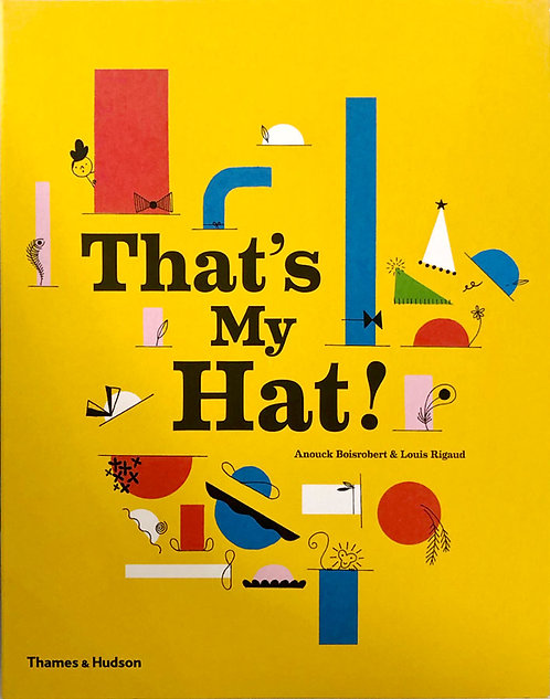 That's My Hat! | Anouck Boisrobert & Louis Rigaud