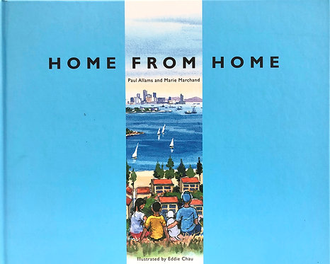 HOME FROM HOME by Paul Allams and Marie Marchand, illustrated by Eddie Chau