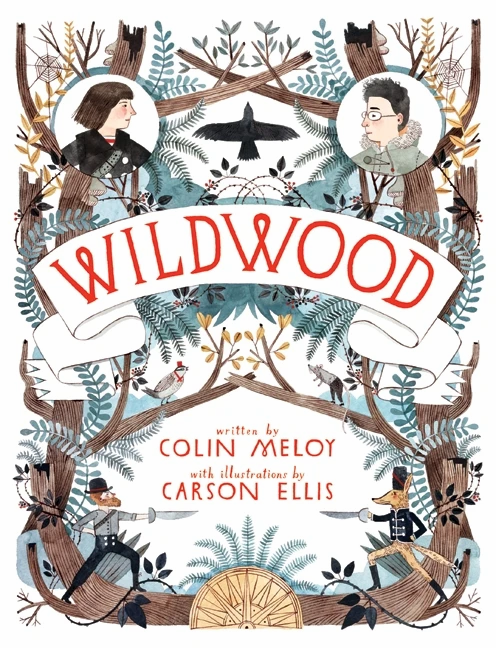 Wildwood, by Colin Meloy, illustrated by Carson Ellis