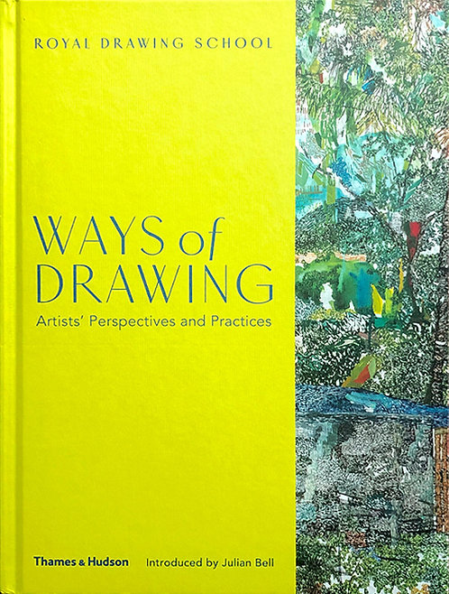 Ways of Drawing: Artists' Perspectives and Practices, edited by Julian Bell