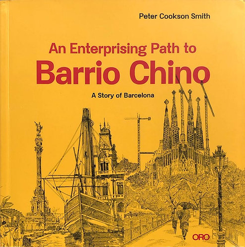An Enterprising Path to Barrio Chino - Peter Cookson Smith