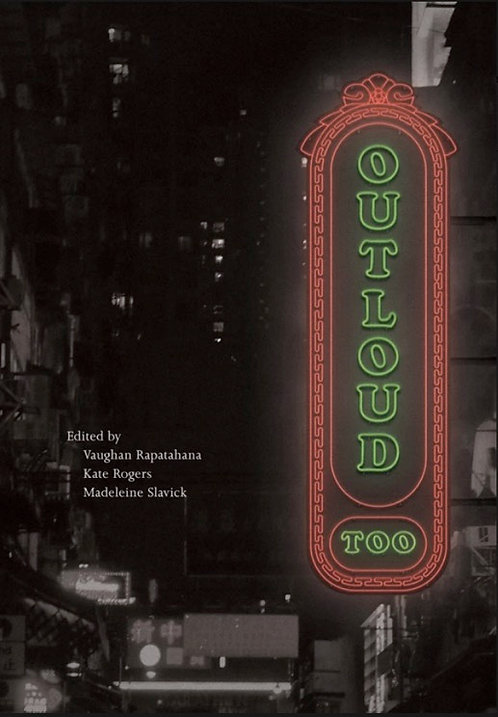 OUTLOUD TOO edited by Vaughan Rapatahana, Kate Rogers, Madeleine Slavick