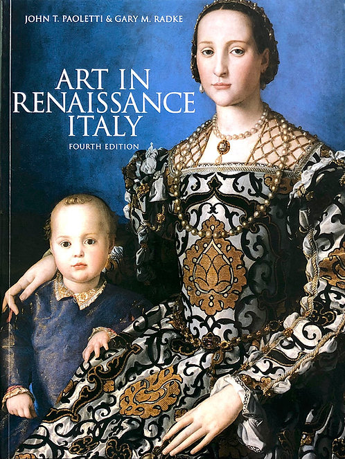 Art in Renaissance Italy, 4th Edition - John T. Paolette, Gary M. Radke