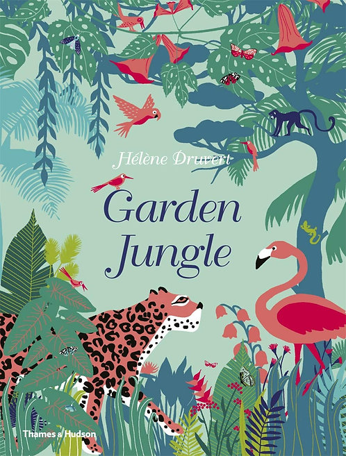 Garden Jungle | Hélène Druvert