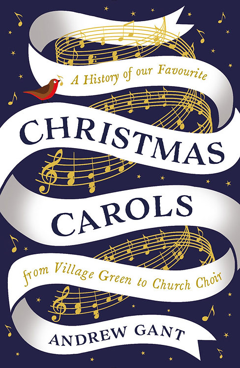 Christmas Carols : From Village Green to Church Choir by Andrew Gant