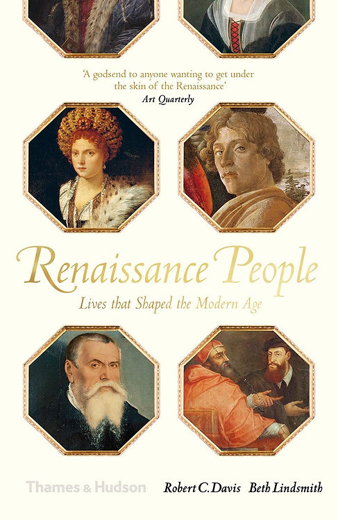 Renaissance People : Lives that Shaped the Modern Age