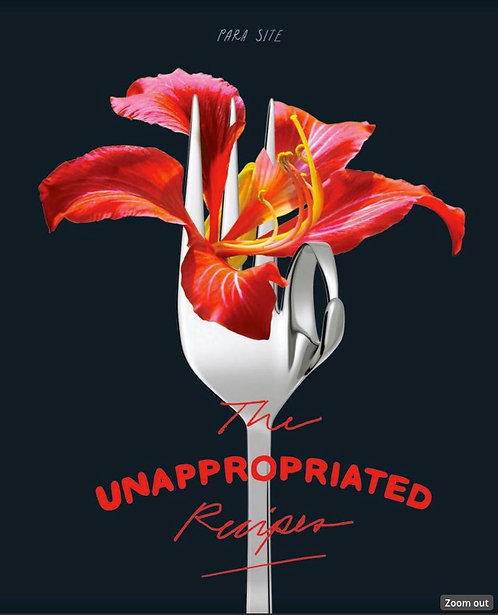 The Unappropriated Recipes - Edited by Olivia Chow