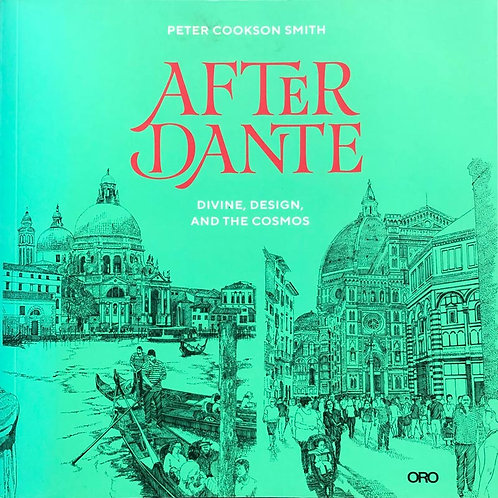 After Dante - Divine, Design, and the Cosmos - Peter Cookson Smith