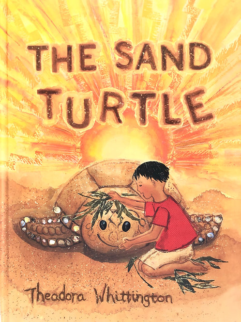 THE SAND TURTLE, written by and illustrated by Theadora Whittington