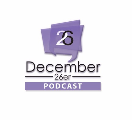 December26er Podcast