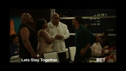 Lets Stay Together  - BET