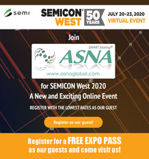 Join ASNA for SEMICON West 2020 and get your FREE EXPO PASS and visit our virtual premium booth.
