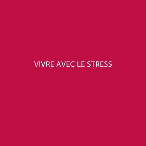 Vivre avec le stress