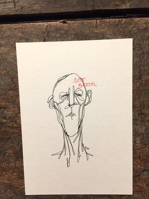 """Original Drawing """"too soon"""" by Philipp Wiebesiek"""
