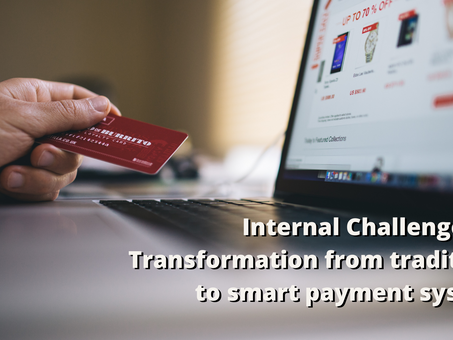 Challenges for Transformation from traditional to smart payment systems