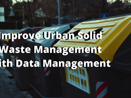 Improve Urban Solid Waste Management with Data Management