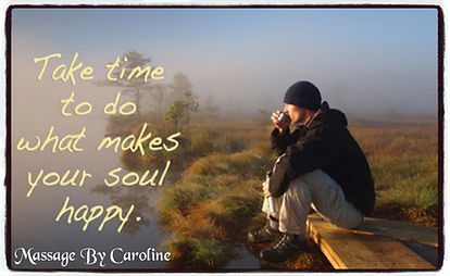 Take time to do what makes your soul hap