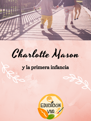 Charlotte Mason y la primera infancia