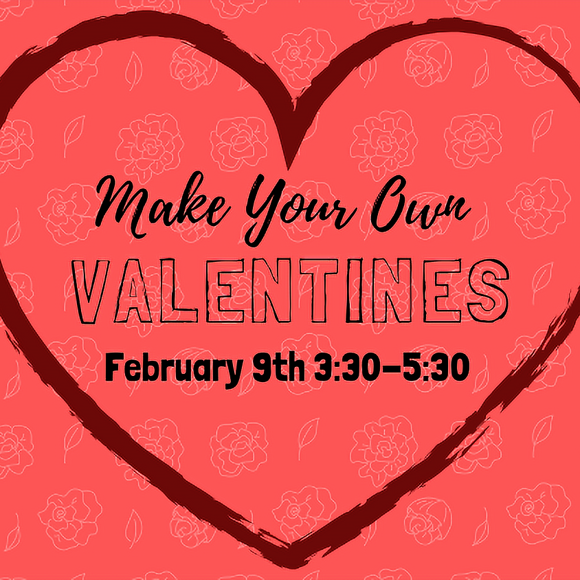 Valentine's Workshop: All Ages!