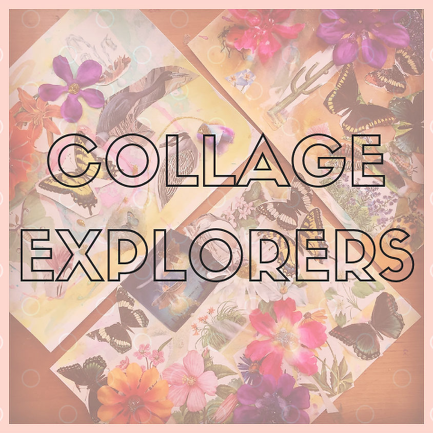 Collage Explorers: Ages 5-12