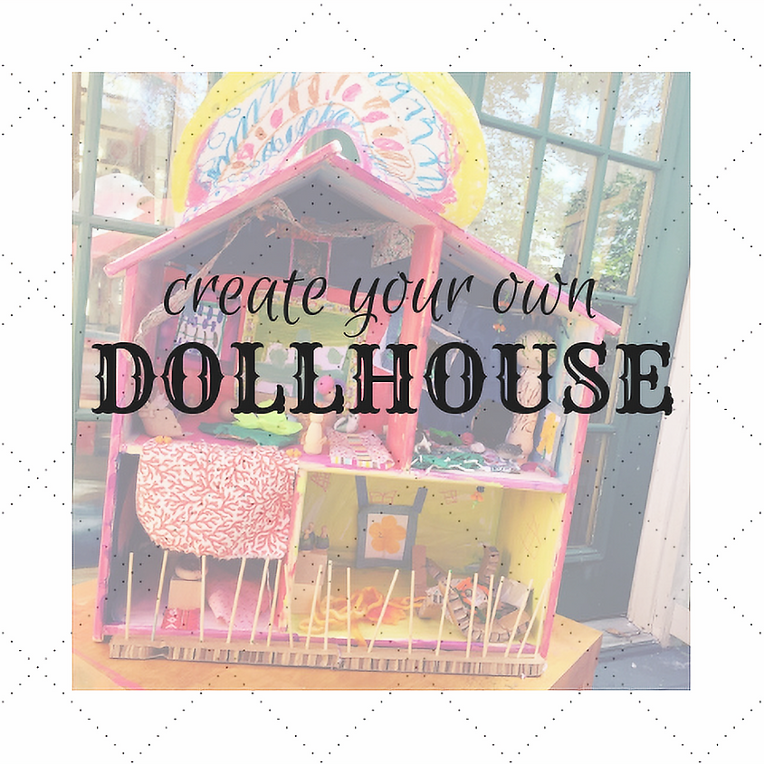 Dollhouses! Ages 5+